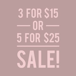 SALE | 3/$15 or 5/$25
